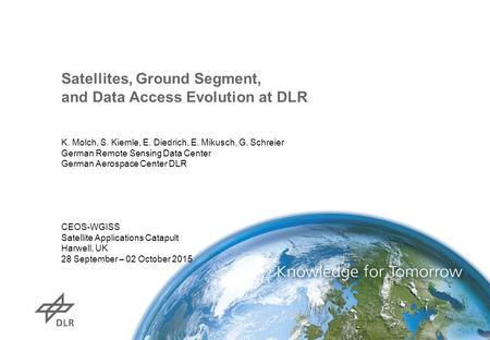 Satellites, Ground Segment, and Data Access Evolution at DLR K