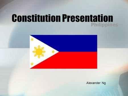 Constitution Presentation Philippines Alexander Ng.
