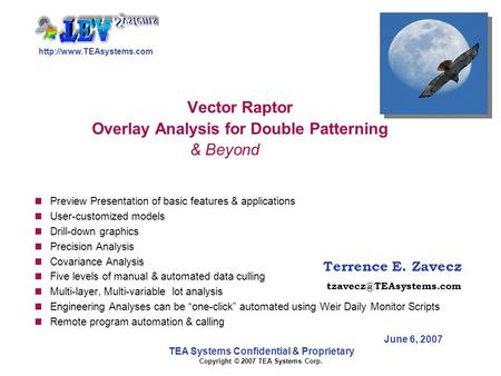 Terrence E. Zavecz TEA Systems Confidential & Proprietary Copyright © 2007 TEA Systems Corp. Vector Raptor.