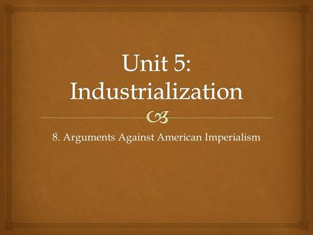 Unit 5: Industrialization