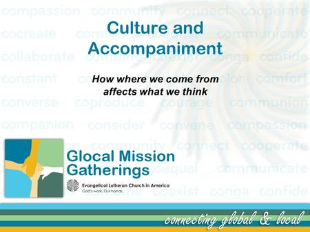 Culture and Accompaniment How where we come from affects what we think.