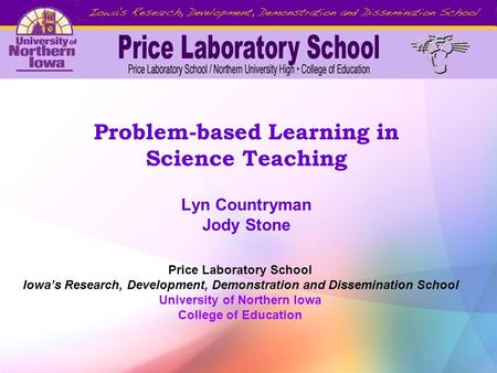 Problem-based Learning in Science Teaching Lyn Countryman Jody Stone