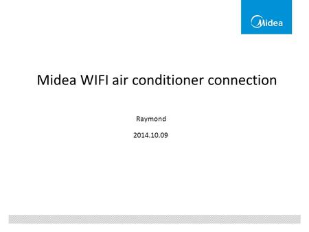 Midea WIFI air conditioner connection Raymond 2014.10.09.