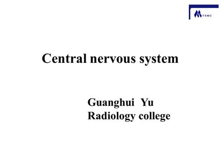 Guanghui Yu Radiology college Central nervous system.