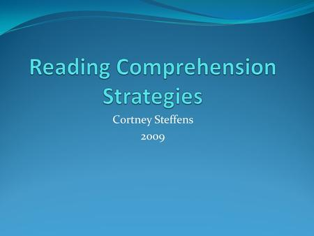 Cortney Steffens 2009. Proficient Readers Make connections between prior knowledge and the text. Text-to-self connections Text-to-text connections Text-to-world.