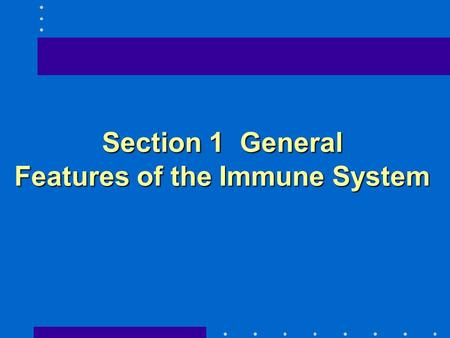 Section 1 General Features of the Immune System