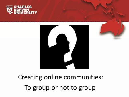 CLICK TO EDIT MASTER Creating online communities: To group or not to group lll.