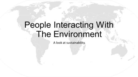 People Interacting With The Environment A look at sustainability.