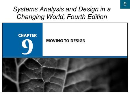 9 Systems Analysis and Design in a Changing World, Fourth Edition.
