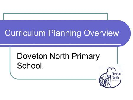 Curriculum Planning Overview Doveton North Primary School.