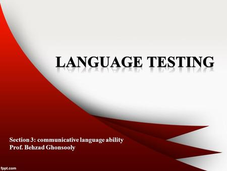 Language Testing Section 3: communicative language ability
