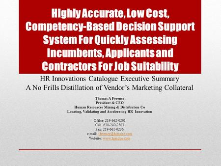 Highly Accurate, Low Cost, Competency-Based Decision Support System For Quickly Assessing Incumbents, Applicants and Contractors For Job Suitability HR.