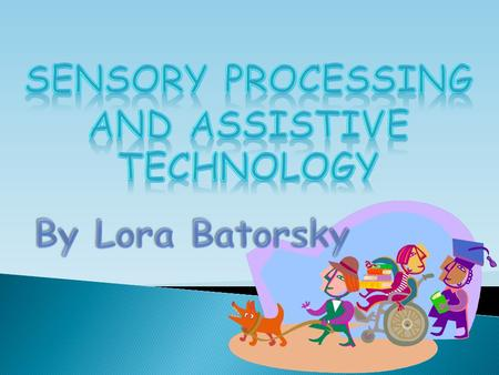 What is Sensory Processing Disorder? Have you ever experienced? A child who is constantly chewing on something, fidgeting or purposefully bumping into.