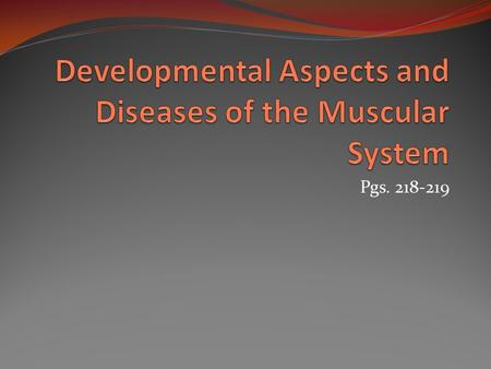 Pgs. 218-219. Muscular Dystrophy Weakening/breakdown of the voluntary muscle cells A group of over 30 types of inherited muscular diseases Duchenne's.