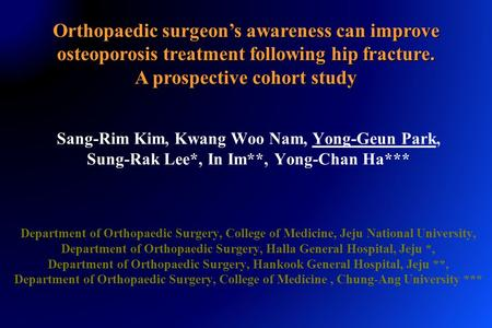 Sang-Rim Kim, Kwang Woo Nam, Yong-Geun Park, Sung-Rak Lee*, In Im**, Yong-Chan Ha*** Department of Orthopaedic Surgery, College of Medicine, Jeju National.