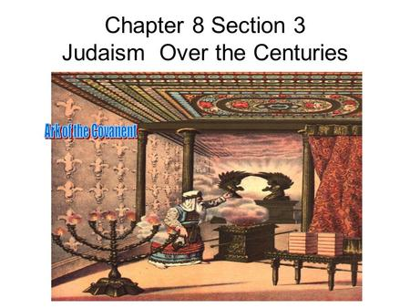 Chapter 8 Section 3 Judaism Over the Centuries