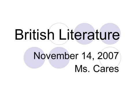 British Literature November 14, 2007 Ms. Cares. Operation Finish the Novel… Day Two.