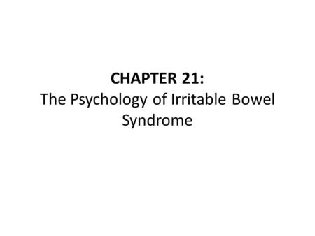 CHAPTER 21: The Psychology of Irritable Bowel Syndrome.