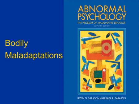 Bodily Maladaptations. Rate of Obesity Abnormal Psychology, 11/e by Sarason & Sarason © 2005.