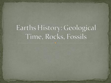 Timeline that organizes the events in Earths history. Earth is about 4.7 billion years old. More complex organism such as land plants and fish evolved.