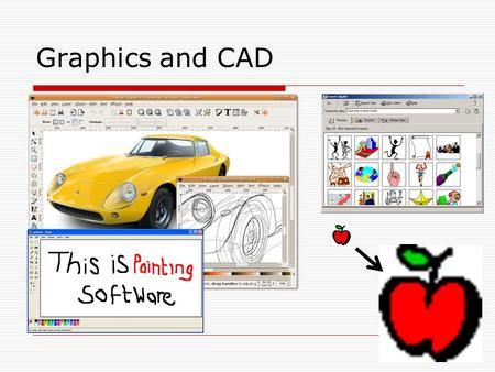 Graphics and CAD. LO: Understanding graphics formats, manipulation, and the benefits of using CAD software. Learning Outcome: Define key words and answer.