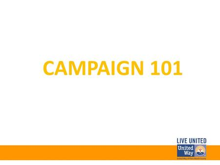 CAMPAIGN 101. YOUR ROLE AS A UNITED WAY CAMPAIGN MANAGER.