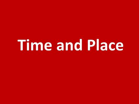 Time and Place Time Zones How many are there?Why do we have them?