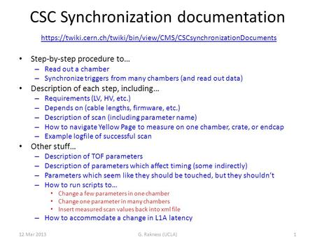 CSC Synchronization documentation Step-by-step procedure to… – Read out a chamber – Synchronize triggers from many chambers (and read out data) Description.