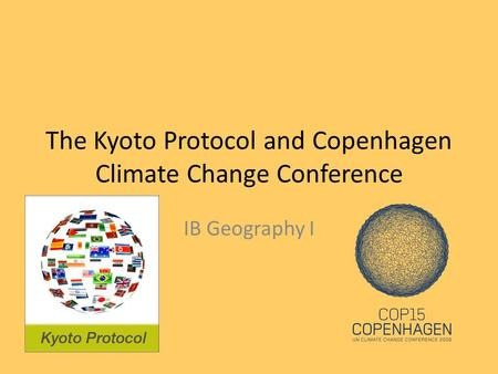 The Kyoto Protocol and Copenhagen Climate Change Conference