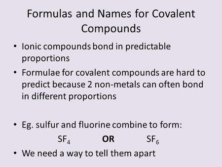 Formulas and Names for Covalent Compounds