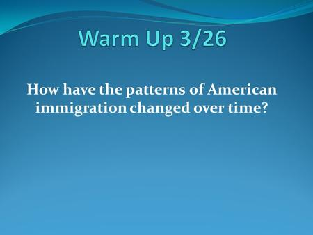 How have the patterns of American immigration changed over time?