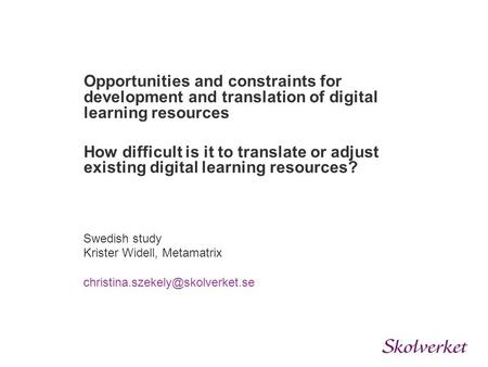 Opportunities and constraints for development and translation of digital learning resources How difficult is it to translate or adjust existing digital.