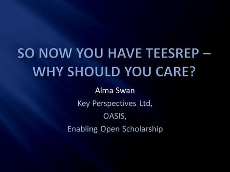Alma Swan Key Perspectives Ltd, OASIS, Enabling Open Scholarship.
