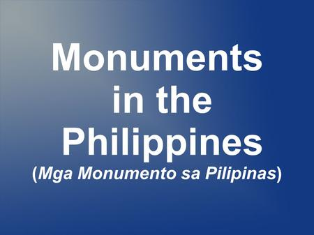 Monuments in the Philippines (Mga Monumento sa Pilipinas)