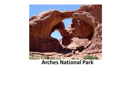 Arches National Park. Bryce Canyon National Park.