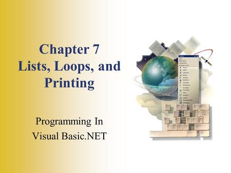 Chapter 7 Lists, Loops, and Printing Programming In Visual Basic.NET.