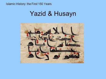 Islamic History: the First 150 Years