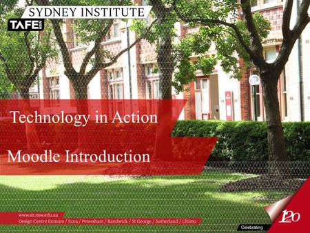 Moodle Introduction Celebrating Technology in Action.