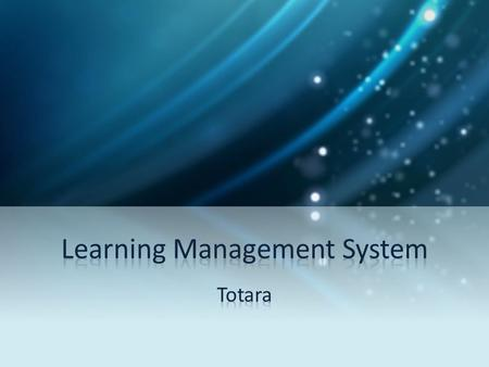 Learning Management system From Learning Seat to Totara…..
