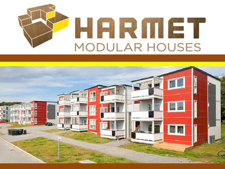 INTRODUCTION The company started the production of metal products in 1992 and prefabricated modular buildings in 1997. Harmet's product range includes.
