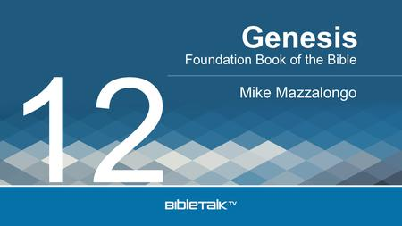 Foundation Book of the Bible Mike Mazzalongo Genesis 12.