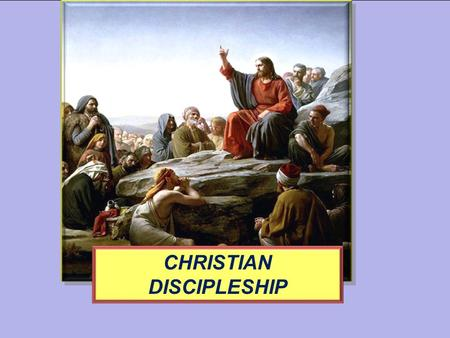 CHRISTIAN DISCIPLESHIP. GOD Some Things We Know About.