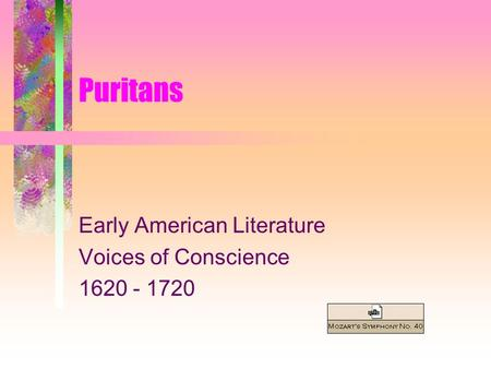 Puritans Early American Literature Voices of Conscience 1620 - 1720.