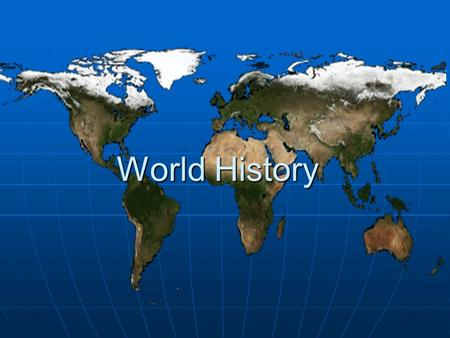 World History. What is History? The story of human existence The story of human existence Record of past events Record of past events Why do we study.