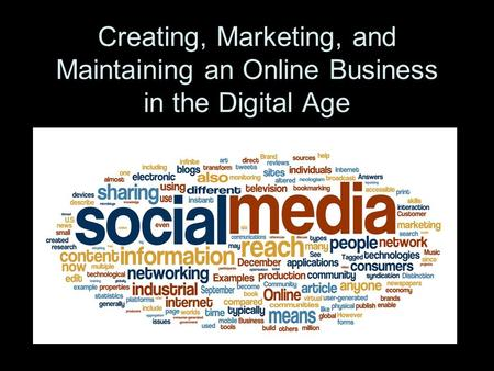 Creating, Marketing, and Maintaining an Online Business in the Digital Age.