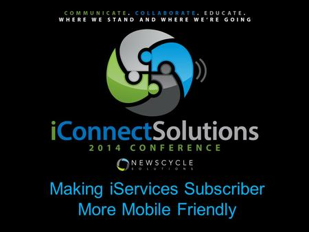 Making iServices Subscriber More Mobile Friendly `