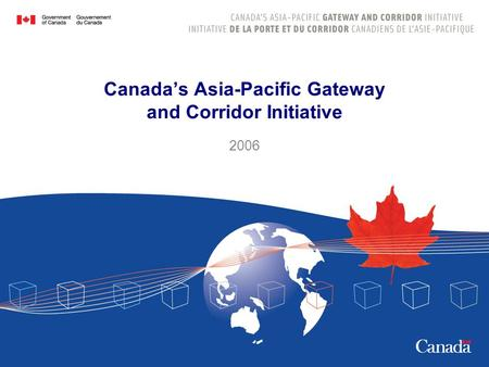 Canada's Asia-Pacific Gateway and Corridor Initiative 2006.
