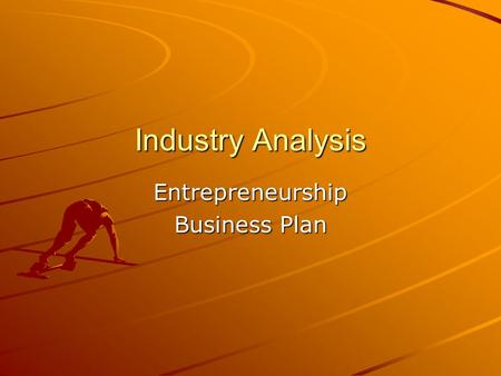 Industry Analysis Entrepreneurship Business Plan.