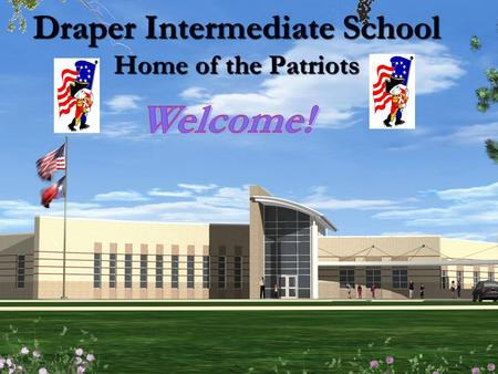 Draper Intermediate School Home of the Patriots. Draper Administrative Team Beth Edge – Principal Contact: 972-429-3355;