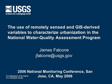 U.S. Department of the Interior U.S. Geological Survey The use of remotely sensed and GIS-derived variables to characterize urbanization in the National.